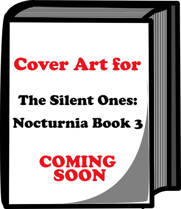 The Silent Ones: Book Three of the Nocturnia Series
