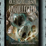 Matheson Uncollected Backteria and Other Improbable Tales