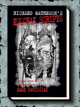 Richard Matheson's Kolchak Scripts