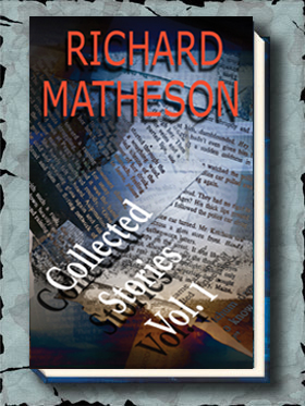 Richard Matheson: Collected Stories Volume One