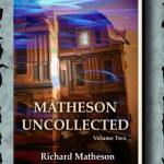 Matheson Uncollected:  Volume Two