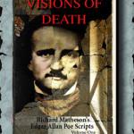 Visions of Death Richard Matheson's Edgar Allan Poe Scripts