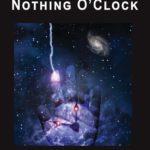 Nothing O'Clock