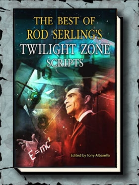 The Best of Rod Serling's Twilight Zone Scripts