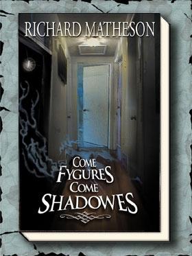 Come Fygures, Come Shadowes