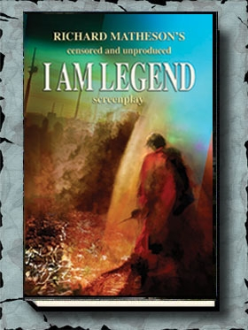 Richard Matheson's I Am Legend Screenplay (Censored and Unpublished)