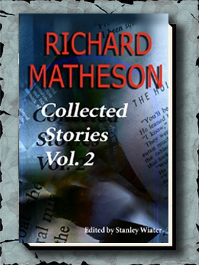 Richard Matheson: Collected Stories, Volume Two
