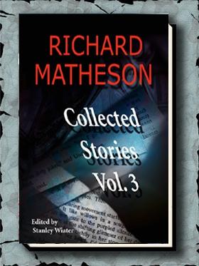 Richard Matheson: Collected Stories, Volume Three