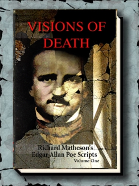 Visions of Death Richard Matheson's Edgar Allan Poe Scripts
