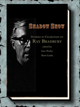 Shadow Show: All New Stories in Celebration of Ray Bradbury