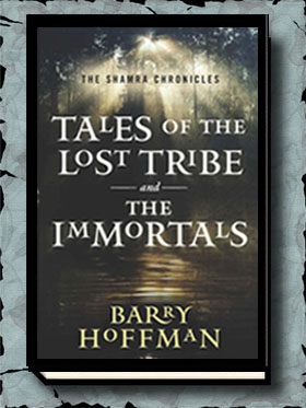 Tales of the Lost Tribe and the Immortals