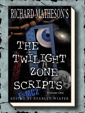 Richard Matheson's The Twilight Zone Scripts Vol. 1
