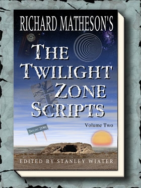 Richard Matheson's The Twilight Zone Scripts Vol. 2